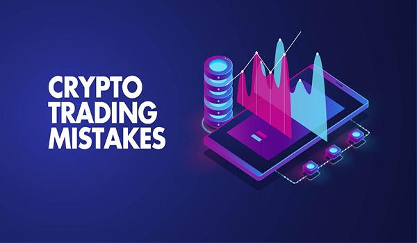 Crypto Trading Mistakes